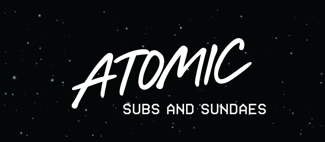 Atomic Subs & Sundaes